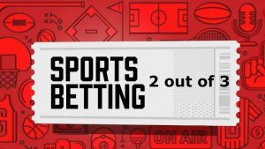 sports betting 2 out of 3 strategy